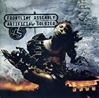 Artificial Soldier by Front Line Assembly (2006-06-20)