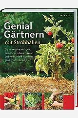 Genial Gärtnern mit Strohballen: Die innovative Methode, Gemüse anzubauen, wann und wo man will - und das ganz ohne Unkraut jäten. Paperback