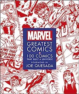 Marvel Greatest Comics: 100 Comics that Built a Universe by [Melanie Scott, Stephen Wiacek, Joe Quesada]