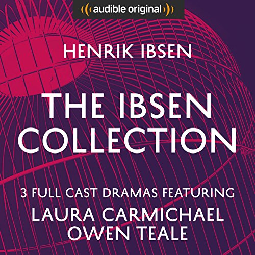 The Ibsen Collection (Hedda Gabler, A Doll's House, An Enemy of the People) - Audible Classic Theatre audiobook cover art