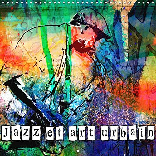 Jazz et art urbain (Calendrier mural 2020 300 × 300 mm Square): Série de 12 tableaux, créations originales style street art sur le thème du jazz. (Calendrier mensuel, 14 Pages ) (Calvendo Amusement)