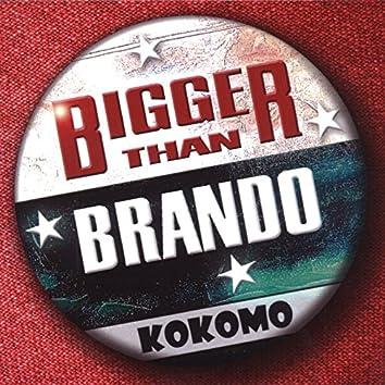 Bigger Than Brando