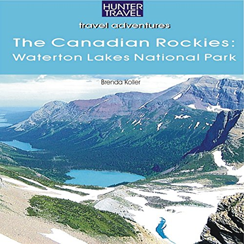 The Canadian Rockies: Waterton Lakes National Park audiobook cover art