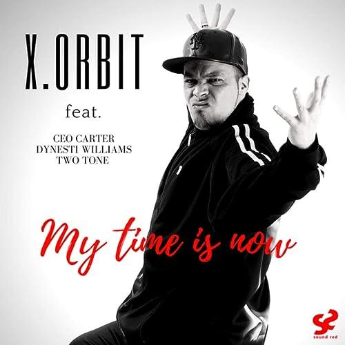 My Time Is Now by X Orbit on Amazon Music - Amazon com