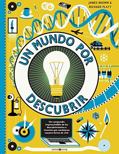 Un mundo por descubrir: 30 inventos que cambiaron nuestra forma de vivir (Libros para los que aman los libros)