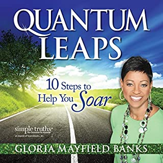 Quantum Leaps     10 Steps to Help You Soar              By:                                                                                                                                 Gloria Mayfield Banks                               Narrated by:                                                                                                                                 Gloria Mayfield Banks                      Length: 48 mins     9 ratings     Overall 3.7