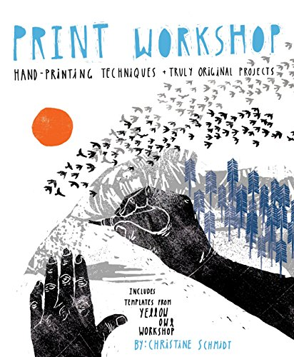 Print Workshop: Hand-Printing Techniques and Truly Original Projects (POTTER CRAFT)