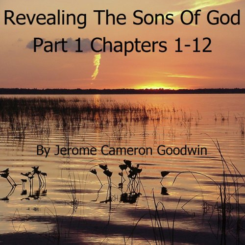 Revealing the Sons of God, Part A, Chapters 1-12 audiobook cover art