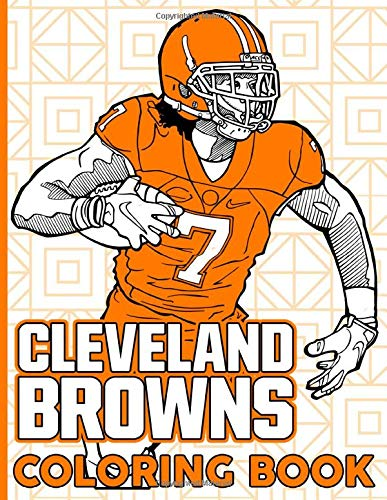 Cleveland Browns Coloring Book: Cleveland Browns Coloring Books For Adults, Boys, Girls (Exclusive Illustrations)