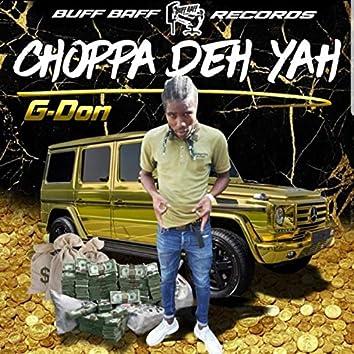 Choppa Deh Yah