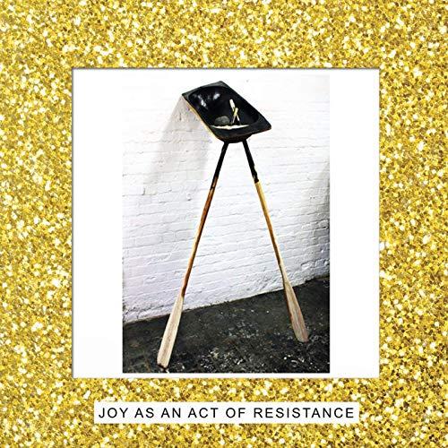 Joy As An Act of Resistance Ltd.ed. [Vinyl LP]