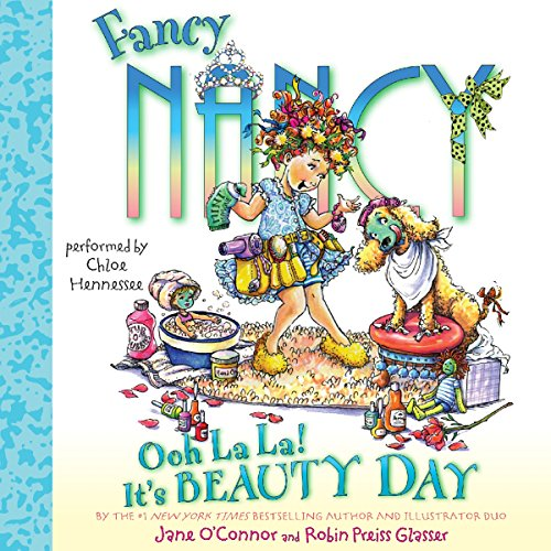 Fancy Nancy: Ooh La La! It's Beauty Day audiobook cover art