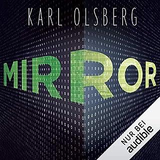 Mirror                   Autor:                                                                                                                                 Karl Olsberg                               Sprecher:                                                                                                                                 Wolfgang Wagner                      Spieldauer: 10 Std. und 36 Min.     3.500 Bewertungen     Gesamt 4,4