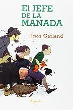 El Jefe De La Manada (Las Tres Edades) de Inés Garland (8 oct 2014) Tapa blanda
