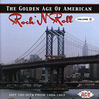 The Golden Age Of American Rock 'n' Roll, Volume 9: Hot 100 Hits From 1954-1963