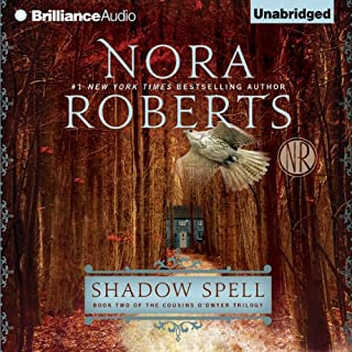 Shadow Spell     Book Two of The Cousins O'Dwyer Trilogy              Written by:                                                                                                                                 Nora Roberts                               Narrated by:                                                                                                                                 Alan Smyth                      Length: 11 hrs and 20 mins     15 ratings     Overall 4.8