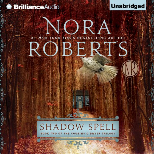 Shadow Spell     Book Two of The Cousins O'Dwyer Trilogy              Written by:                                                                                                                                 Nora Roberts                               Narrated by:                                                                                                                                 Alan Smyth                      Length: 11 hrs and 20 mins     14 ratings     Overall 4.8