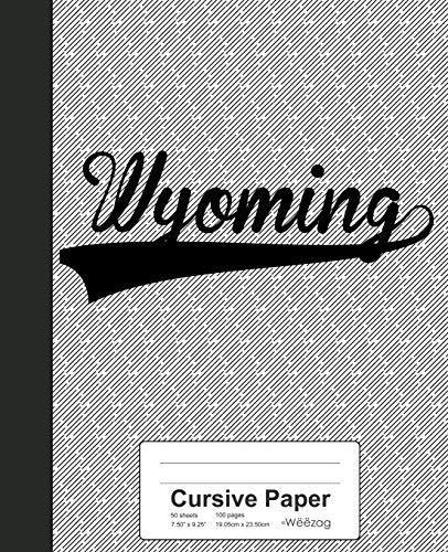 Cursive Paper: WYOMING Notebook: 4184 (Weezag Cursive Paper Notebook)