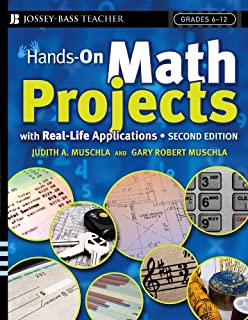 Hands–On Math Projects With Real–Life Applications: Grades 6–12