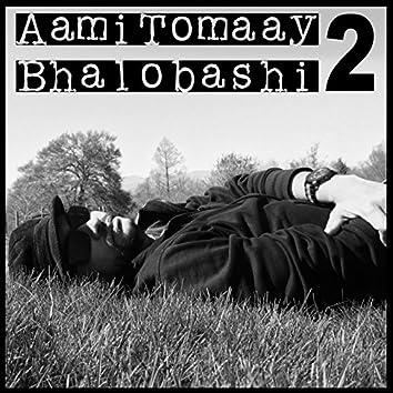 Aami Tomaay Bhalobashi 2