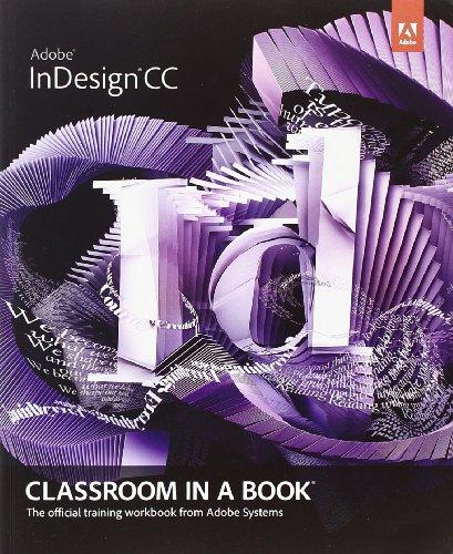 Adobe InDesign CC: Classroom in a Book (Classroom in a Book (Adobe))