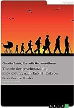 Theorie der psychosozialen Entwicklung nach Erik H. Erikson (German Edition)