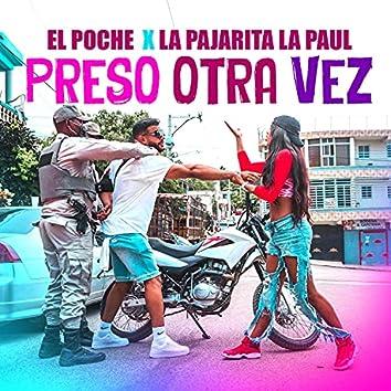 Preso Otra Vez (feat. La Pajarita La Paul)