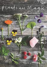 Plants Are Magic Magazine - Volume 4: For makers, dreamers & plant lovers