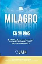 Un Milagro en 90 Dias (La Voz de Tu Alma) (Spanish Edition)
