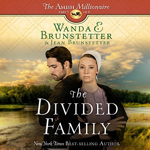 The Divided Family     The Amish Millionaire, Book 5              De :                                                                                                                                 Wanda E. Brunstetter,                                                                                        Jean Brunstetter                               Lu par :                                                                                                                                 Rebecca Gallagher                      Durée : 2 h et 25 min     Pas de notations     Global 0,0