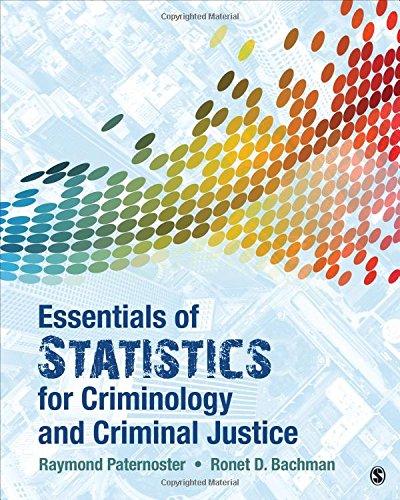 Download Essentials of Statistics for Criminology and Criminal Justice 1506365477