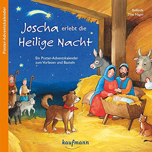 Joscha erlebt die Heilige Nacht. Ein Poster-Adventskalender zum Vorlesen und Ausschneiden