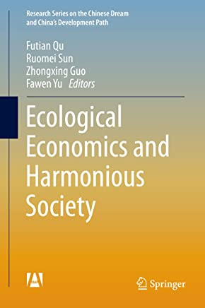Ecological Economics and Harmonious Society (Research Series on the Chinese Dream and China's Development Path)