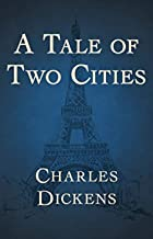 A Tale of Two Cities - Charles Dickens: Annotated