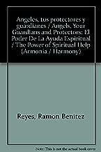 Angeles, tus protectores y guardianes / Angels, Your Guardians and Protectors: El Poder De La Ayuda Espiritual / The Power of Spiritual Help (Armonia / Harmony) (Spanish Edition)
