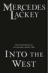 Into the West (The Founding of Valdemar Book 2) Kindle Edition