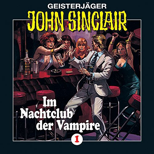 Im Nachtclub der Vampire (John Sinclair 1) [Remastered] cover art