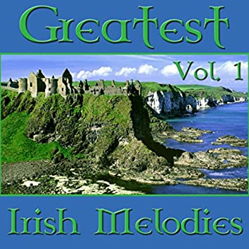 Greatest Irish Melodies Vol. 1