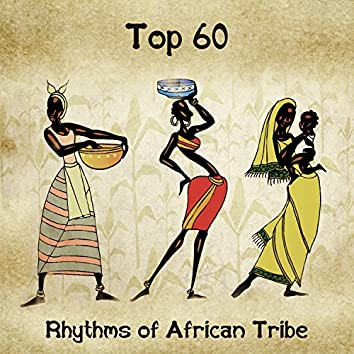 Top 60: Rhythms of African Tribe, Yoga, Meditation & Mindfulness, Shamanic African Sounds