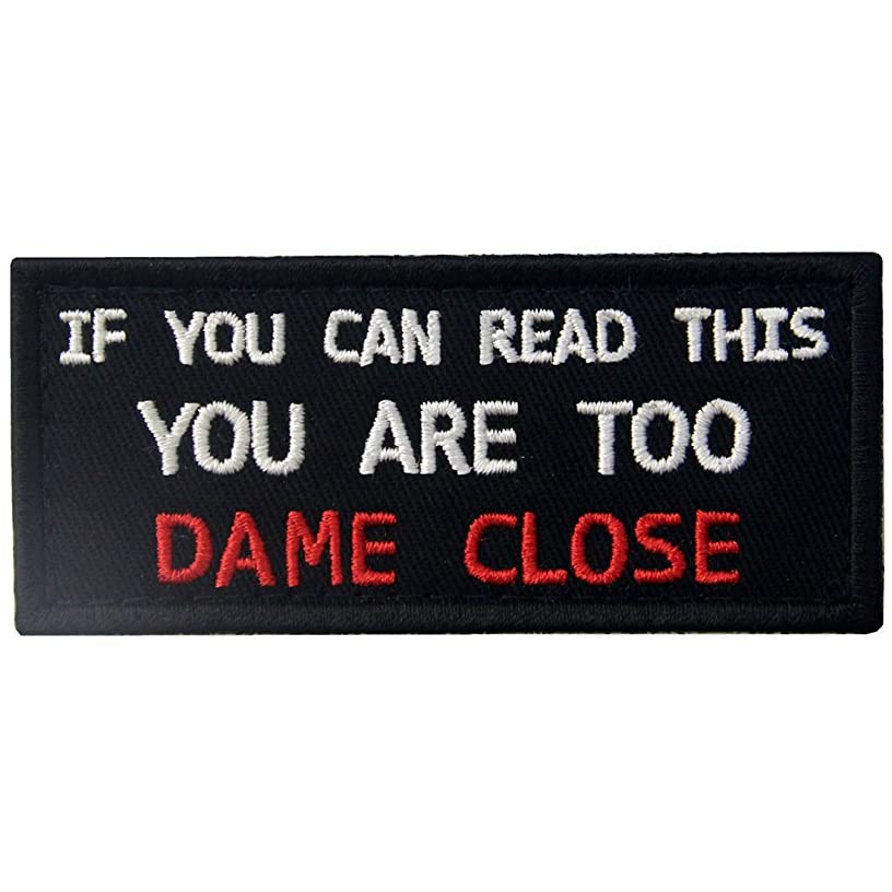 If You Can Read This You are Too Dame Close Funny Patch Embroidered Morale Applique Fastener Hook & Loop Emblem