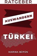 Ratgeber Auswandern Türkei: Wegweiser für Auswanderer und Rückkehrer