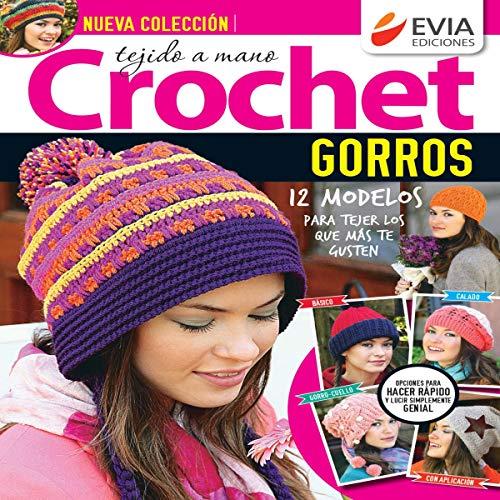 Crochet Gorros [Crochet Beanies]: Tejido a Mano [Hand Knitted]