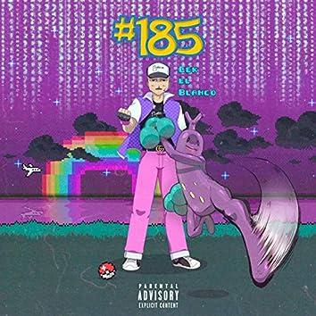 #185 (feat. LT)