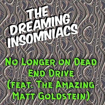No Longer On Dead End Drive (feat. Matthew A. Goldstein)