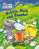 Nibble, Nosh and Gnasher: Band 07/Turquoise (Collins Big Cat Phonics for Letters and Sounds)
