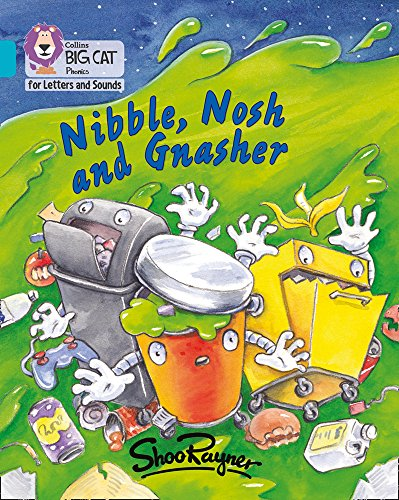Nibble, Nosh and Gnasher: Band 07/Turquoise (Collins Big Cat Phonics for Letters and Sounds)の詳細を見る