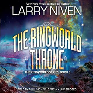 The Ringworld Throne     The Ringworld Series, Book 3              Written by:                                                                                                                                 Larry Niven                               Narrated by:                                                                                                                                 Paul Michael Garcia                      Length: 13 hrs and 48 mins     4 ratings     Overall 4.3