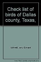 Check list of birds of Dallas county, Texas,