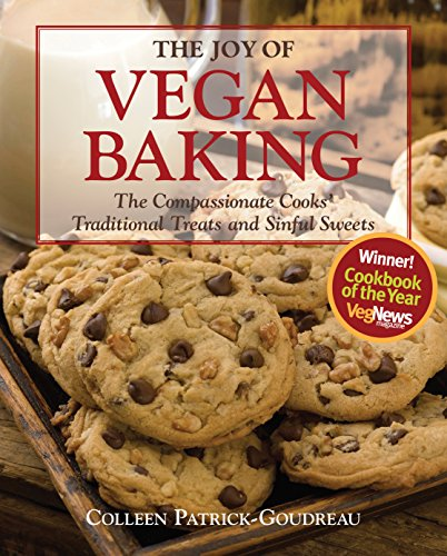 The Joy of Vegan Baking: The Compassionate Cooks' Traditional Treats...