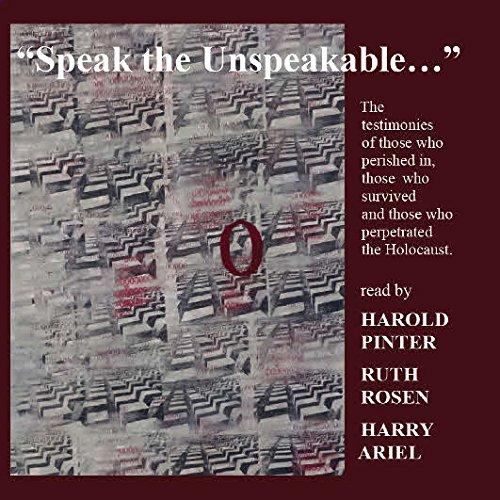 Speak the Unspeakable. Témoignages sur l'Holocauste.